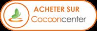 ACHETER SUR COCOON CENTER